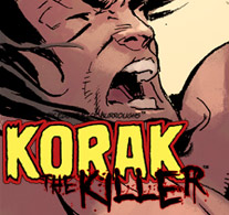 KORAK THE KILLER - Newest Addition!